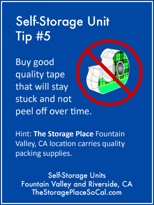 Self-Storage Tip 5: Buy good quality tape that will stay stuck.