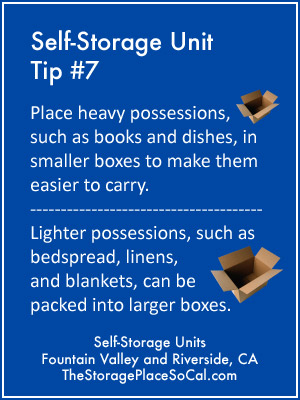 Self-Storage Tip 7: Place heavy possessions in smaller boxes to make them easier to carry.