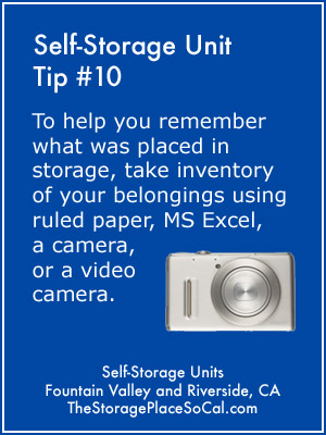 Self-Storage Tip 10: Take inventory of your belongings using ruled paper, MS Excel, a camera, or a video camera.