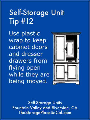 Self-Storage Tip 12: Use plastic wrap to keep cabinet doors and dresser drawers from flying open.