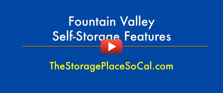 Fountain Valley Self Storage Features - click for video